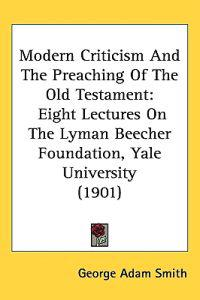 Modern Criticism and the Preaching of the Old Testament
