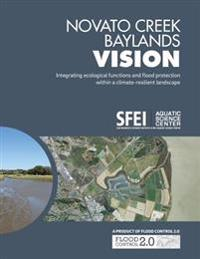 Novato Creek Baylands Vision: Integrating Ecological Functions and Flood Protection Within a Climate-Resilient Landscape