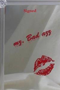 Signed Mz. Bad Azz