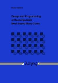 Design and Programming of Reconfigurable Mesh Based Many-cores