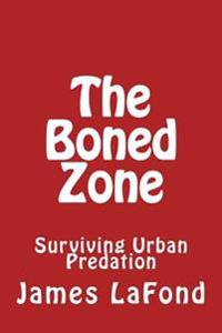 The Boned Zone: Surviving Urban Predation