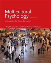 Multicultural Psychology: Understanding Our Diverse Communities