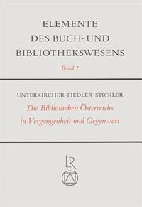 Die Bibliotheken Osterreichs in Vergangenheit Und Gegenwart