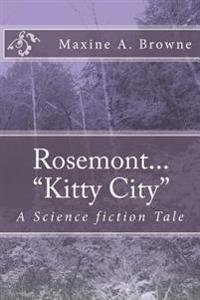 Rosemont...Kitty City: A Science Fiction Tale
