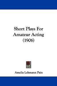 Short Plays for Amateur Acting
