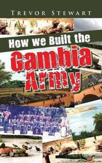 How We Built the Gambia Army