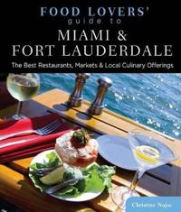 Food Lovers' Guide to Miami & Fort Lauderdale
