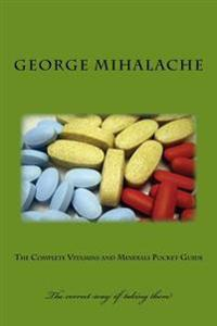 The Complete Vitamins and Minerals Pocket Guide: Dosage and Relevant Information
