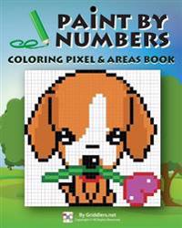 Paint by Numbers: Coloring Pixel & Areas Book