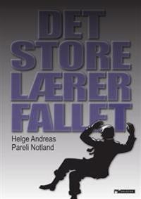 Det store lærerfallet - Helge Andreas Pareli Notland pdf epub
