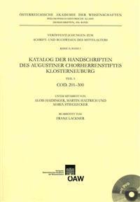 Katalog Der Handschriften Des Augustiner Chorherrenstiftes Klosterneuburg Teil 3: Cod. 201-300
