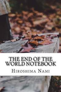 The End of the World Notebook
