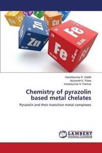 Chemistry of Pyrazolin Based Metal Chelates