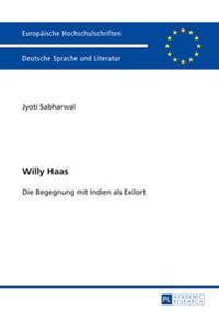 Willy Haas: Die Begegnung Mit Indien ALS Exilort