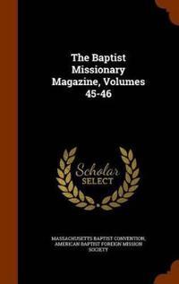 The Baptist Missionary Magazine, Volumes 45-46