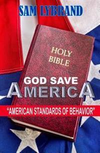 God Save America: American Standards of Behavior