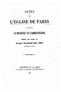 Actes de L'Eglise de Paris Touchant La Discipline Et L'Administration (1854)