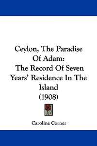 Ceylon, the Paradise of Adam