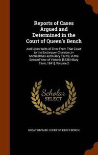 Reports of Cases Argued and Determined in the Court of Queen's Bench