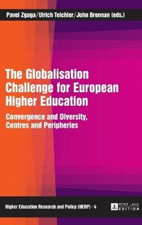 The Globalisation Challenge for European Higher Education: Convergence and Diversity, Centres and Peripheries