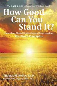 How Good Can You Stand It?