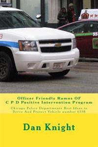 Officer Friendly Ramos of C P D Positive Intervention Program: Chicago Police Departments Best Ideas to Serve and Protect