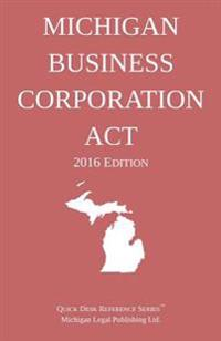Michigan Business Corporation ACT; 2016 Edition