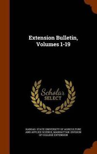 Extension Bulletin, Volumes 1-19