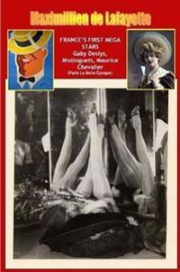 France's First Mega Stars: Gaby Deslys, Mistinguett, Maurice Chevalier. 9th Edition