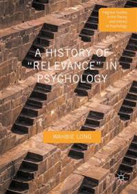 "A History of ""relevance"" in Psychology"