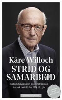 Strid og samarbeid - Kåre Willoch pdf epub