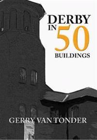 Derby in 50 Buildings