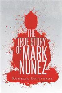 The True Story of Mark Nunez