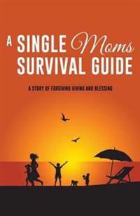 A Single Moms Survival Guide