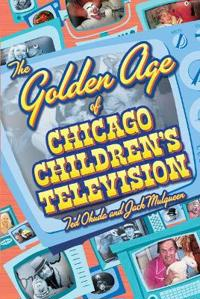 The Golden Age of Chicago Children's Television