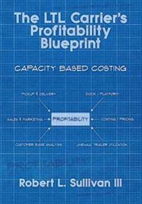 The Ltl Carrier's Profitability Blueprint
