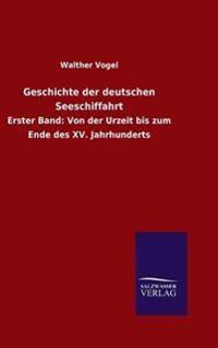 Geschichte Der Deutschen Seeschiffahrt