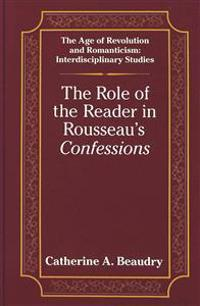 The Role of the Reader in Rousseau's Confessions
