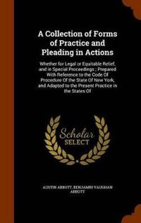 A Collection of Forms of Practice and Pleading in Actions