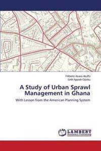 A Study of Urban Sprawl Management in Ghana