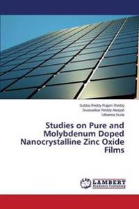 Studies on Pure and Molybdenum Doped Nanocrystalline Zinc Oxide Films
