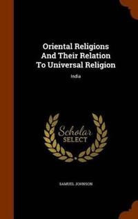 Oriental Religions and Their Relation to Universal Religion, India
