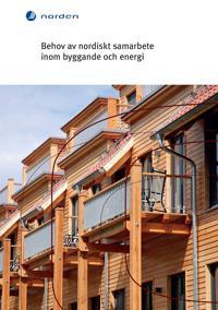 Behov av nordiskt samarbete inom byggande och energi