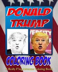 The Donald Trump Coloring Book The Adult Coloring Book That
