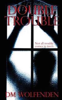 Double Trouble: Short Stories 2015