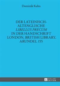Der Lateinisch-Altenglische Libellus Precum in Der Handschrift London, British Library, Arundel 155
