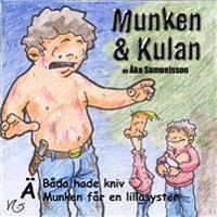 Munken & Kulan Ä, Båda hade kniv ; Munken får en lillasyster