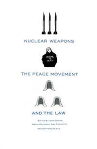 Nuclear Weapons, the Peace Movement and the Law