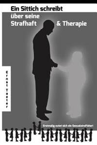 Ein Sittich Schreibt Ueber Seine Strafhaft Und Therapie: Erstmalig Outet Sich Ein Sexualstraftaeter!