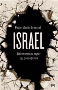 Israel; bak muren av myter og propaganda